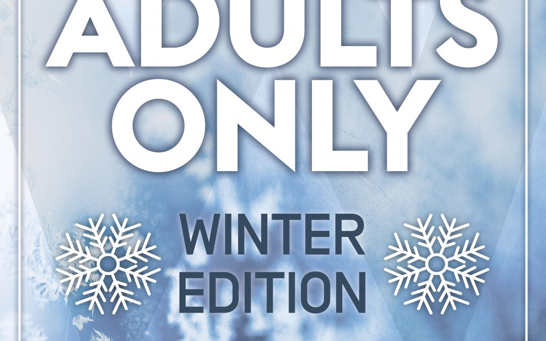 Adults Only – Winter Edition