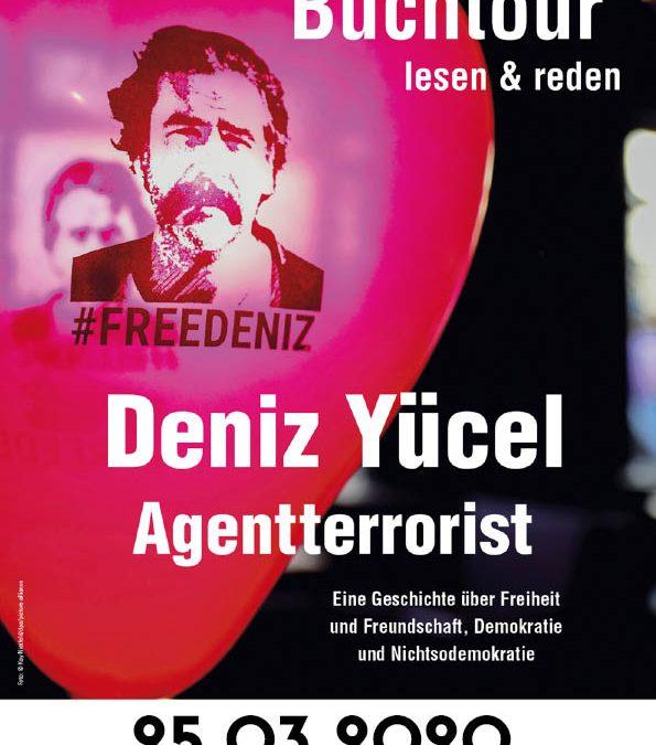 "Lesung: Deniz Yücel ""Agentterrorist"""